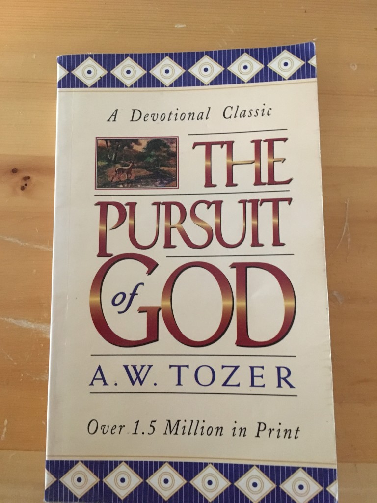 The pursuit of God -Tozer