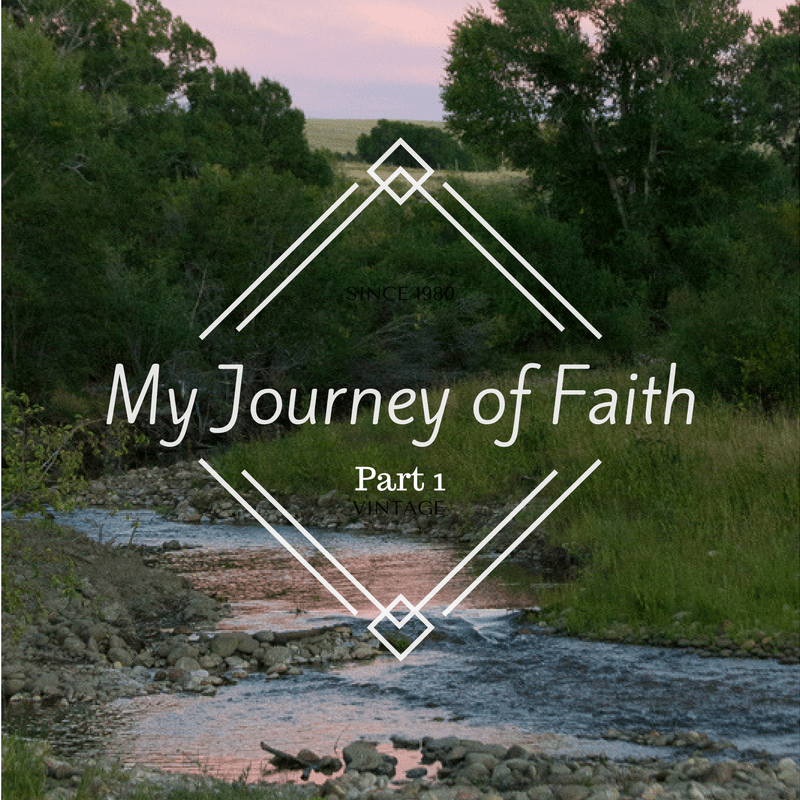My Journey Of Faith Part 1