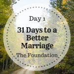 31 days to a better marriage – The Foundation.