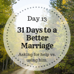 31 days to a better marriage – Asking for help.