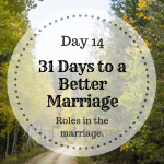 31 days to a better marriage – Roles in the home.