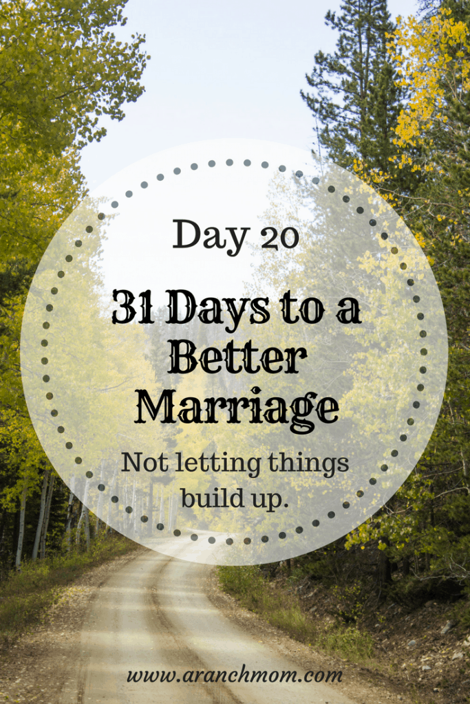 31 days to a better marriage; not allowing things to build up between you.