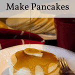 How to make pancakes.