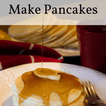 How To Make Pancakes - Easy recipe!