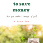 10 ways to save money that you haven't thought of yet!