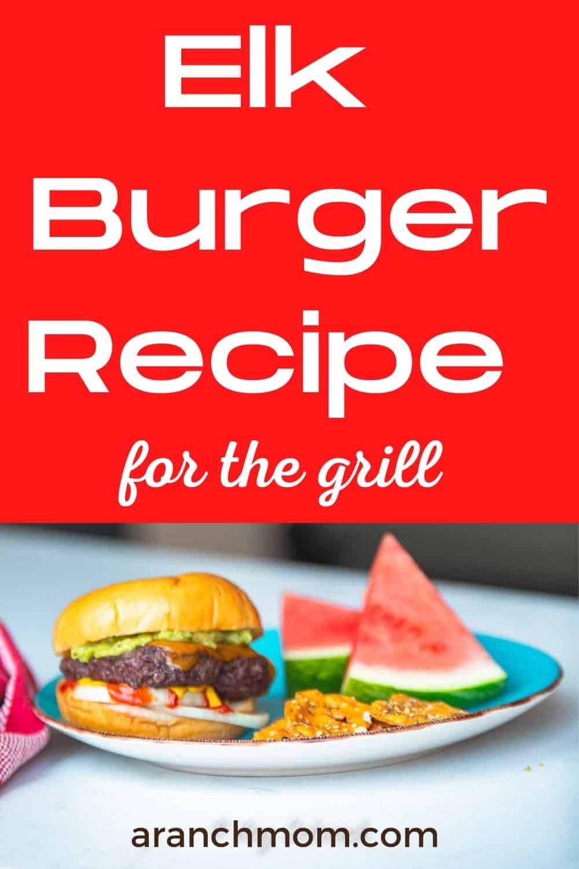 elk hamburger and text overlay for pinterest